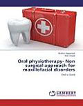 Oral physiotherapy- non surgical approach for maxillofacial disorders: old is gold